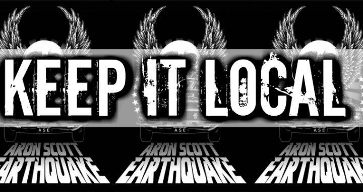 Aron Scott Earthquake on Keep It Local